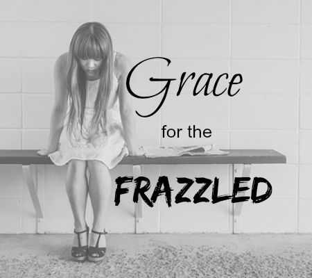 Grace for the Frazzled